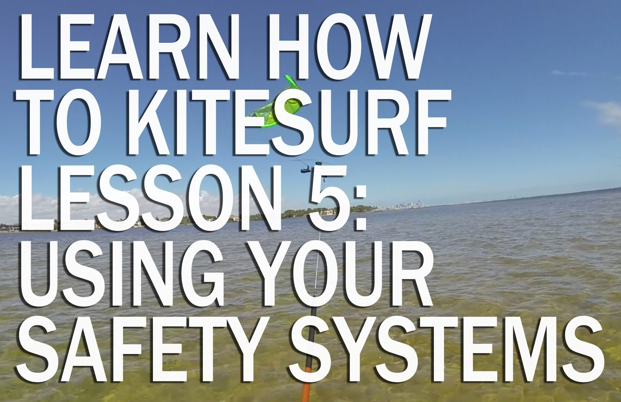 Learn-How-To-Kitesurf-Lesson-5-Using-Your-Quick-Release ...